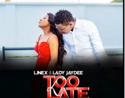 Linex – Too Late Ft. Jaydee