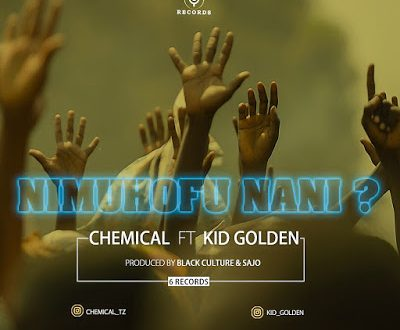 Chemical – Nimuhofu Nani ft. Kidgolden