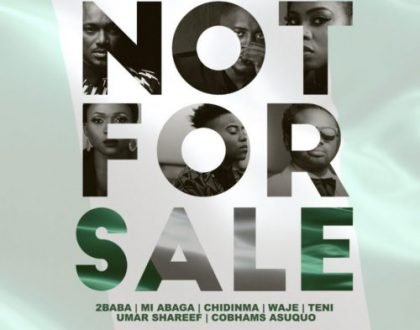 2Baba x MI Abaga x Teni x Waje x Chidinma x Cobhams – Not For Sale