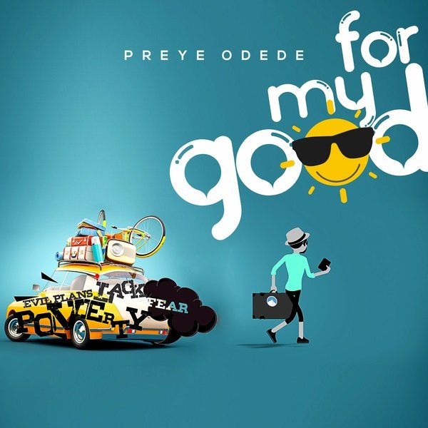 Preye Odede – For My Good