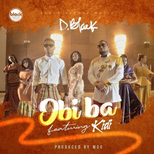 D-Black ft. KiDi – Obi Ba (Prod. by MOGBeatz)