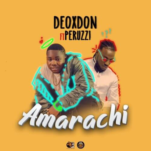 Deoxdon ft. Peruzzi – Amarachi | VIDEO/Audio