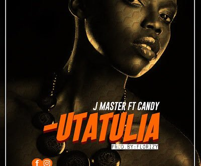 MP3 Download| J master Ft. Candy - Utatulia