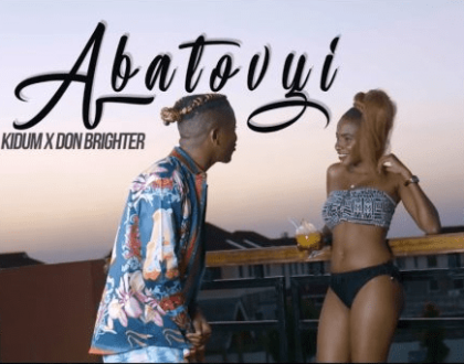 Kidum ft Don Brighter – Abatovyi
