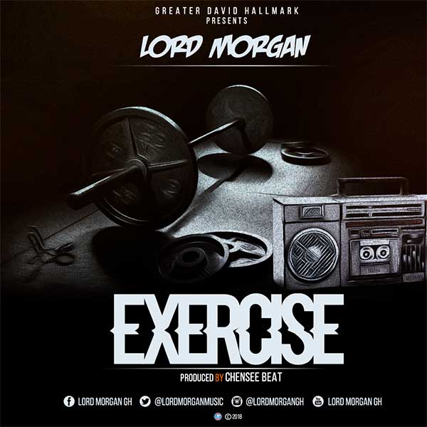 Lord Morgan – Exercise (Prod By Chensee Beat)