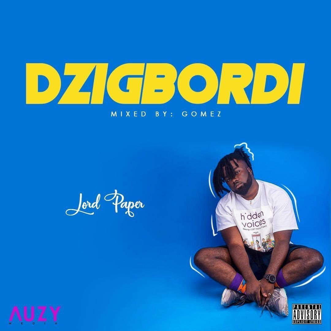 Lord Paper – Dzigbordi (Official Video)