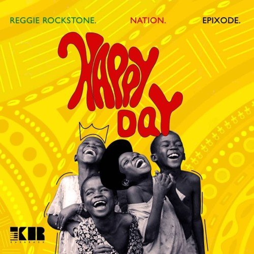 Reggie Rockstone – Happy Day (ft. Nation & Epixode)