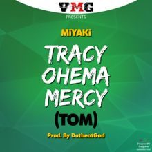 Lyrics : Tracy Ohema Mercy (TOM ) MiYAKi