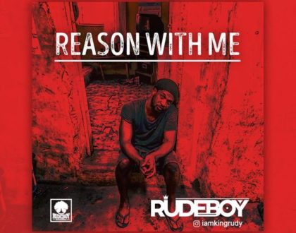 NEW Audio| Rudeboy – Reason With Me