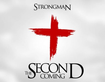 Strongman – The Second Coming (Prod. by Unda Beatz)