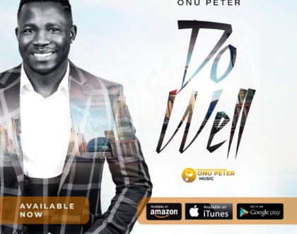 Music Video: Onu Peter | Do Well [+ Audio]