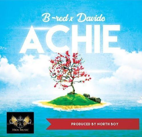 B-Red – Achie Ft. Davido (Prod By North Boy)