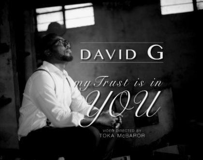 My Trust Is In You By David G(Lyrics And Mp3 Download)