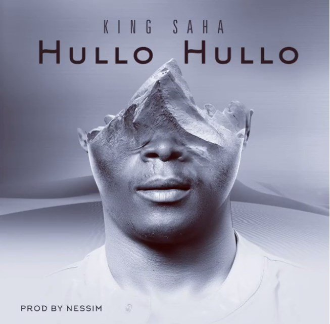 Hullo Hullo – King Saha(MP3 Download)