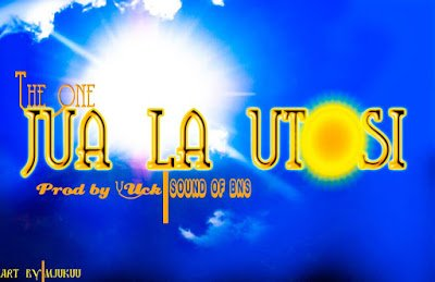 The One - Jua La Utosi |Mp3 Download
