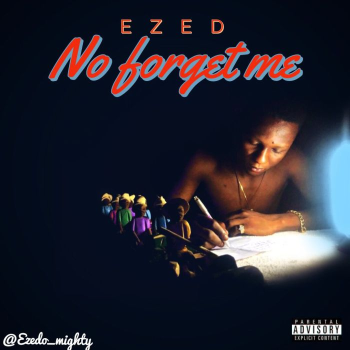 [New Music] Ezed – No Forget Me