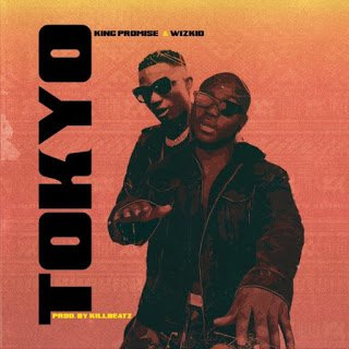 [Music Download]: King Promise x Wizkid – Tokyo (Prod. By Killbeatz)