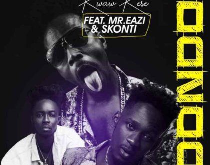 Kwaw Kese – Dondo (Remix) Ft. Mr Eazi x Skonti (Prod. by Tony Gyngz)