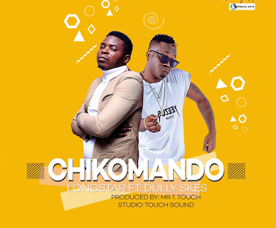 New Music: LongStar Ft. Dully Sykes - Chikomando