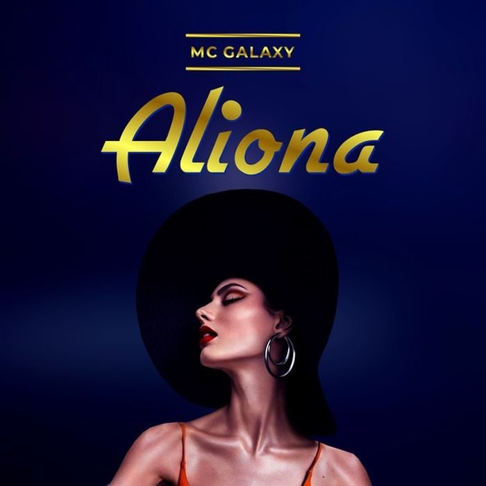 NEW MUSIC| MC Galaxy - Aliona