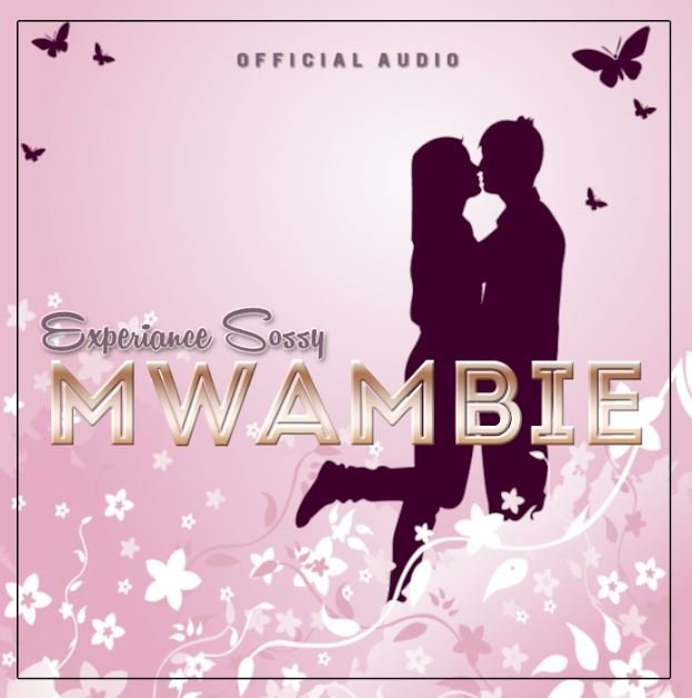Experiance Sossy – Mwambie | Download