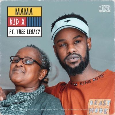 Kid X ft. Thee Legacy – Mama