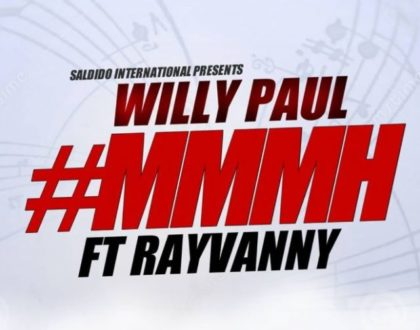 Willy paul - Mmmh ft Rayvanny
