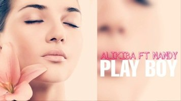Alikiba ft Nandy - Play Boy