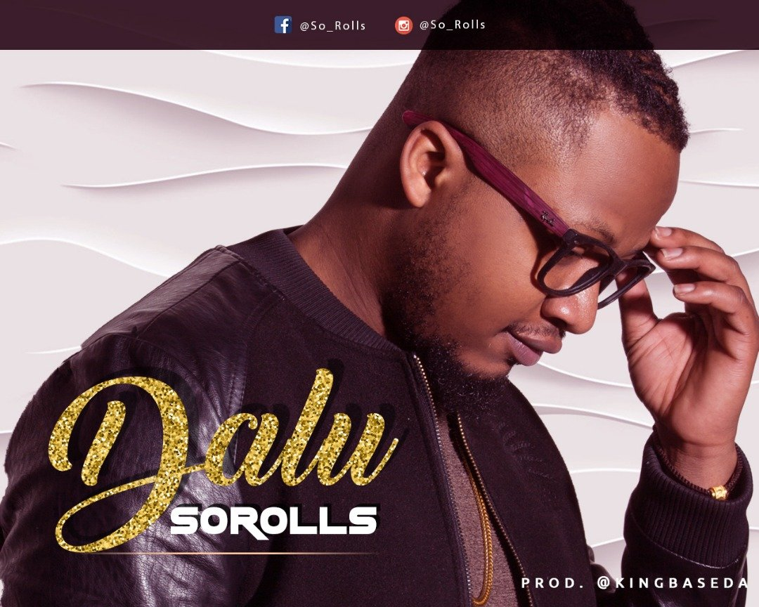 SOROLLS - Dalu ( Prod. by King Baseda )