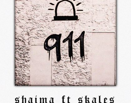 SHAIMA – 911 FT. SKALES