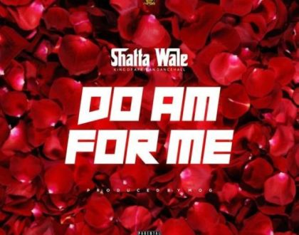 Shatta Wale – Do Am For Me (Prod. by MOG Beatz)