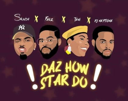 Skiibii ft Teni, Falz, Dj Neptune – Daz How Star Do