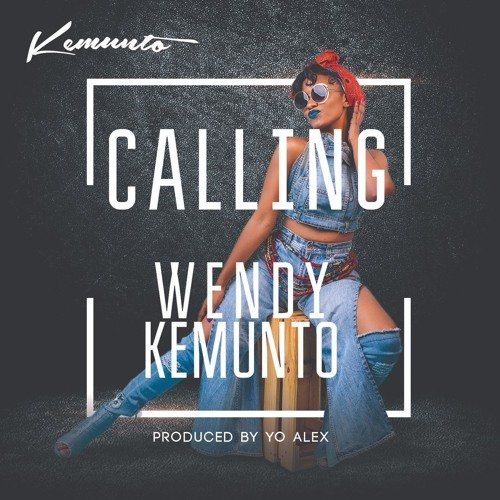 Wendy Kemunto - Calling | MP3 Download