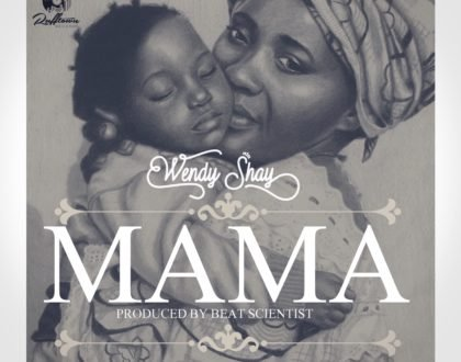 Wendy Shay - Mama (Prod. by Beat Scientist)