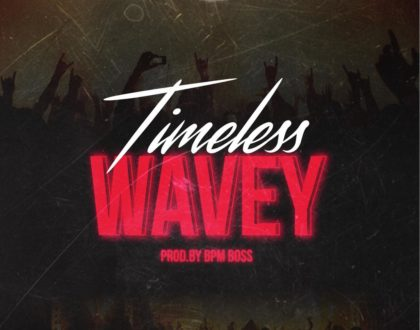 Timeless -Wavey-(Prod by Bpm Boss)