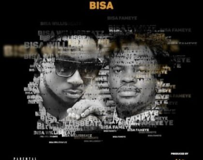 Willis Beatz X Fameye - Bisa(Ask) (Prod. by Willis Beatz)