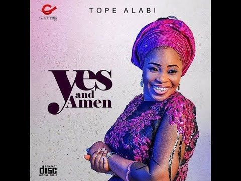 DOWNLOAD MP3: Tope Alabi - Yes And Amen - Ghafla!