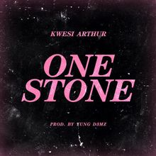 DOWNLOAD MP3 : Kwesi Arthur – One Stone (Prod by Yung D3mz)