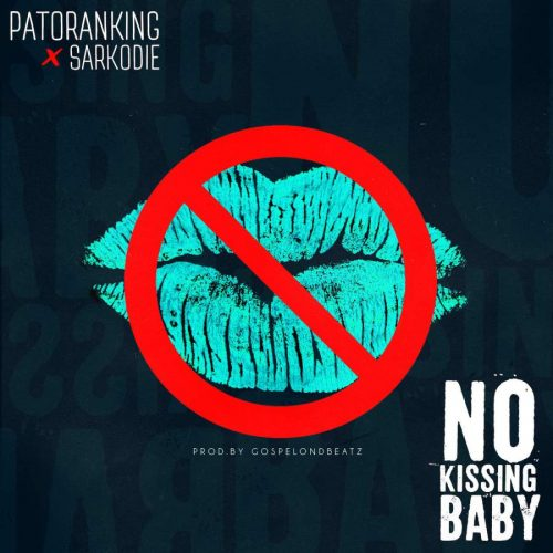 Patoranking – No Kissing Baby ft Sarkodie | Download Mp3