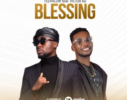 Teephlow ft. Victor AD – Blessing (Prod. By SsnowBeatz)