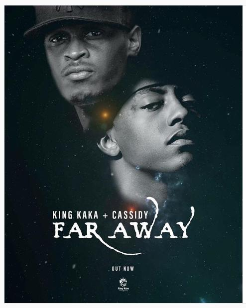 King Kaka – Far Away Ft. Cassidy
