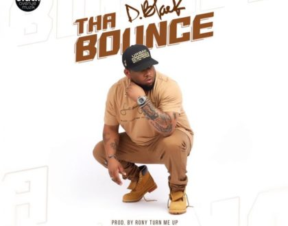 D-Black – The Bounce (Prod. by Ronny Turn Me Up)