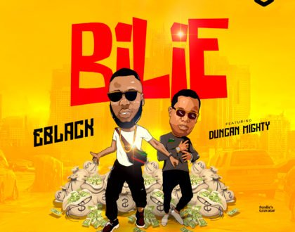 EBlack ft. Duncan Mighty – Bilie
