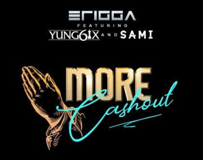 Erigga – More Cash Out ft. Yung6ix & Sami