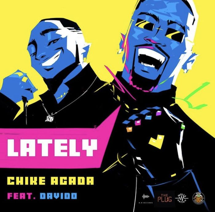Chike Agada Ft. Davido – Lately