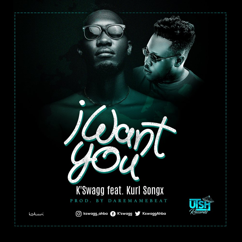 K-Swagg - I Want You (Feat Kurl Songx)