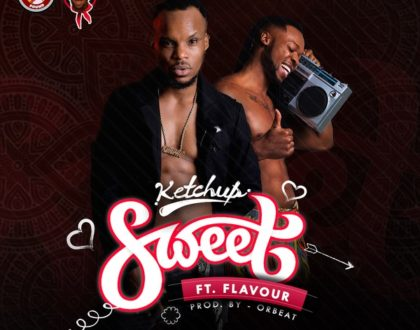 Ketchup – Sweet feat. Flavour
