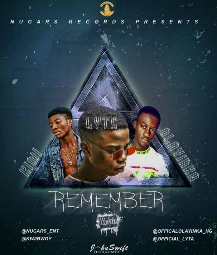 Kiwi Ft. Olayinka & Lyta – Remember |Download