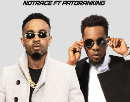 Notrace – Bigger Than ft. Patoranking (Prod. by Notrace)