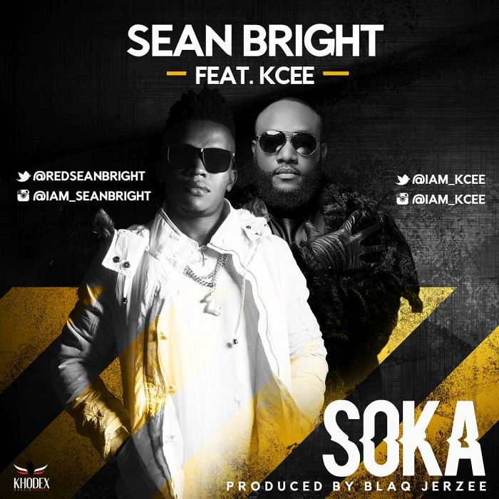 Sean Bright Ft. Kcee – Soka